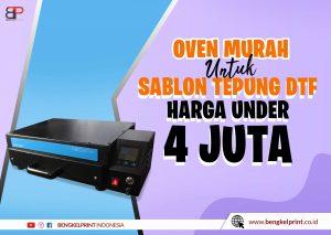 Harga Oven Sablon DTF Jakarta 2021